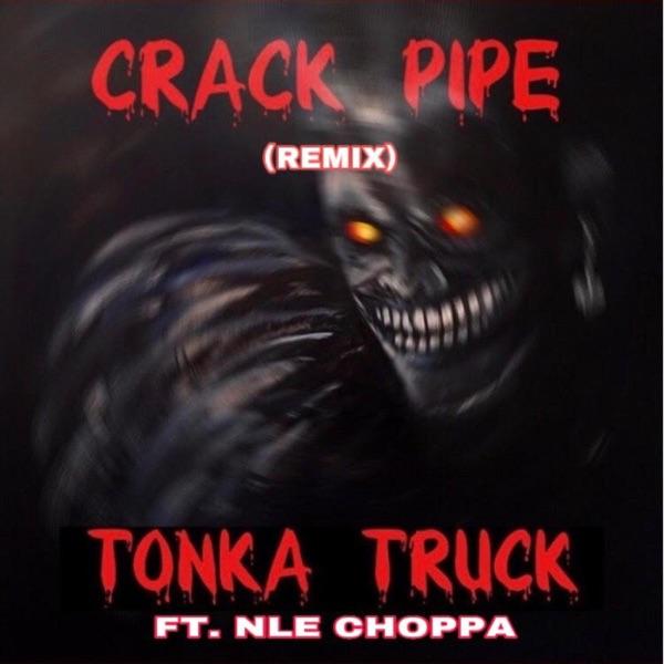 Crack Pipe (Remix) [feat. NLE Choppa] - Single
