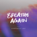 Breathe Again - Sleeping At Last