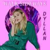 Dyllan - Walk Sideways