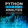 Andrew Park - Python for Data Analysis: A Step by Step Guide to Master the Basics of Data Analysis in Python Using Pandas, Numpy and Ipython (Data Science) (Unabridged)  artwork