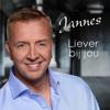 Liever Bij Jou - Jannes