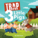 Trap 3 Little Pigs - Kyle Exum