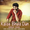 Kaise Bhula Dun