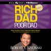 Rich Dad Poor Dad: What the Rich Teach Their Kids About Money - That the Poor and Middle Class Do Not! (Unabridged) AudioBook Download
