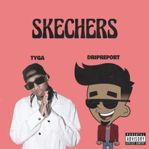 DripReport - Skechers (Remix) [feat. Tyga]