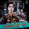 Tujhse Judi Hai Single