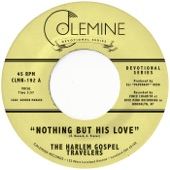 The Harlem Gospel Travelers - Nothing But His Love
