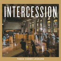 Tasha Cobbs Leonard - Intercession (Live)