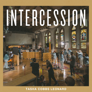 Tasha Cobbs Leonard - Intercession (Live) - EP