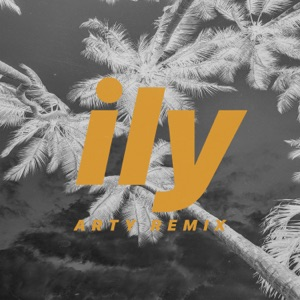 ily (i love you baby) [ARTY Remix] [feat. Emilee] - Single
