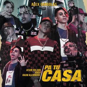 Kevin Roldán, KHEA & Rauw Alejandro - Pa Tu Casa