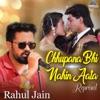 Chhupana Bhi Nahin Aata (Reprised Version)