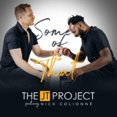Nick Colionne;The JT Project - Some of That