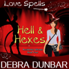 Debra Dunbar & Love Spells - Hell and Hexes: Accidental Witches, Book 4 (Unabridged)  artwork