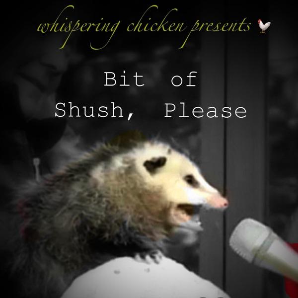 Bit of Shush, Please