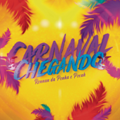 Rennan da Penha & POCAH  Carnaval Chegando - Rennan da Penha & POCAH