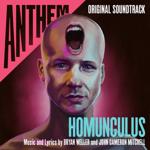 Anthem: Homunculus (Original Soundtrack) - Bryan Weller & John Cameron Mitchell