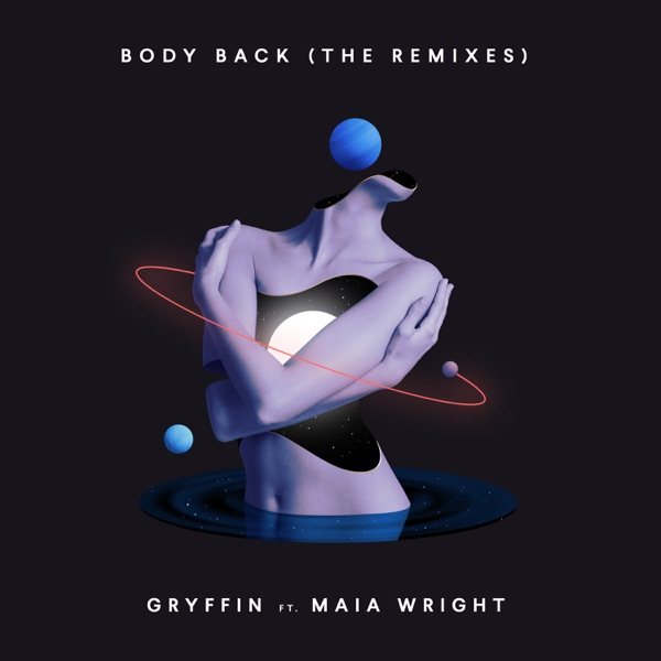 Body Back (The Remixes) [feat. Maia Wright] - Single