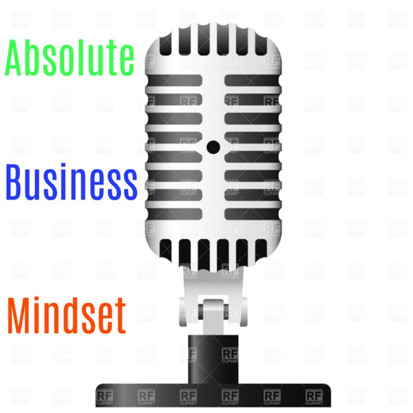Absolute Business Mindset podcast