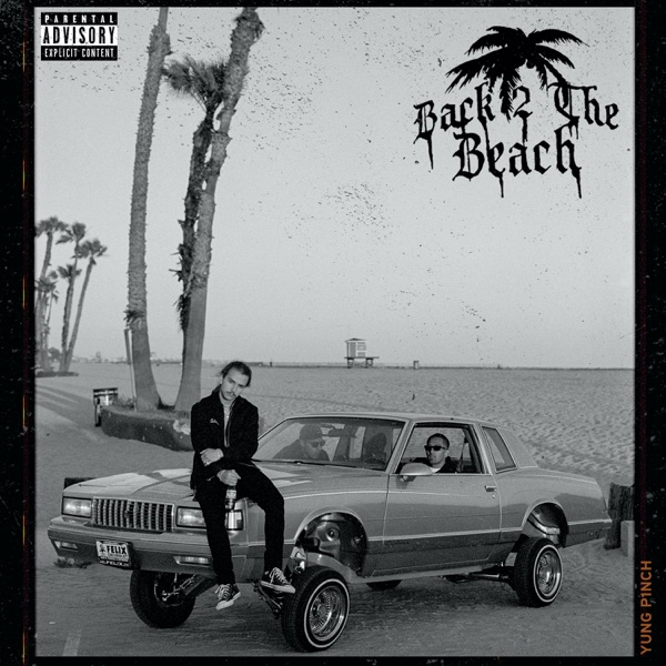 Yung Pinch - Back 2 the Beach