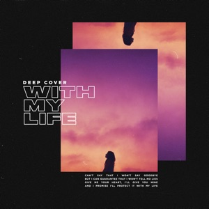 Deep Cover - With My Life feat. Davion Farris & Tom Ferro