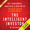 Instaread - The Intelligent Investor: The Definitive Book on Value Investing, by Benjamin Graham and Jason Zweig: Key Takeaways, Analysis & Review (Unabridged) artwork