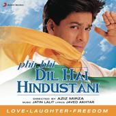 Phir Bhi Dil Hai Hindustani - Jatin - Lalit & Udit Narayan