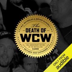 The Death of WCW (Unabridged)