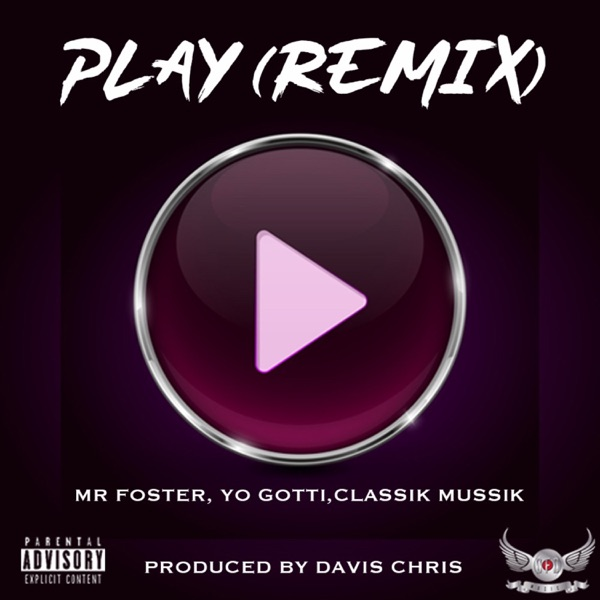 Play (Remix) [feat. Yo Gotti & ClassikMussik] - Single