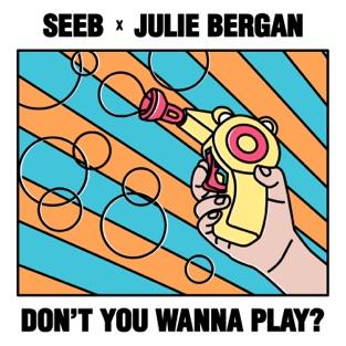 Seeb & Julie Bergan - Don't You Wanna Play? - Single