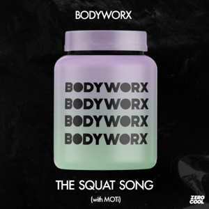 BODYWORX & MOTi - The Squat Song (with MOTi) [Extended Mix]