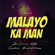 Malayo Ka Man - Jr Crown, Kath, Cyclone & Young Weezy