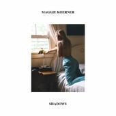 Maggie Koerner - Shadows