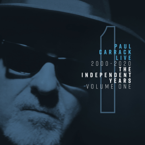Paul Carrack - Paul Carrack Live: The Independent Years, Vol. 1 (2000 - 2020)