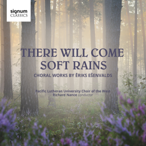 Richard Nance & The Pacific Lutheran Choir Of The West - There Will Come Soft Rains