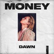 MONEY - DAWN - DAWN