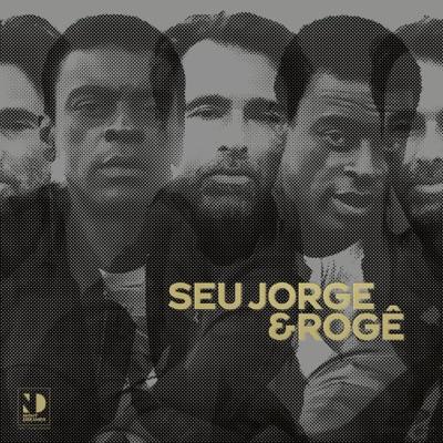 Seu Jorge & Roge, Seu Jorge, Roge, Peu Murray, Pretinho Da Serrinha