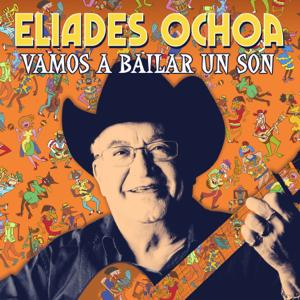Eliades Ochoa - Vamos a Bailar un Son