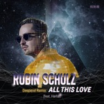 Robin Schulz - All This Love (feat. Harlœ) [Deepend Remix]