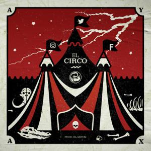 Ayax y Prok - El circo feat. Blasfem