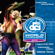 2019 Drum Corps International World Championships, Vol. 3 - Drum Corps International - Drum Corps International