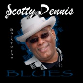 Scotty Dennis - Play Some Blues