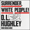 D. L. Hughley & Doug Moe - Surrender, White People!  artwork