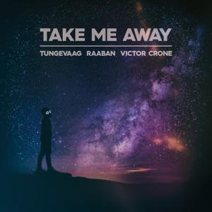 Tungevaag & Raaban & Victor Crone - Take Me Away