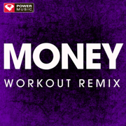 Money (Extended Workout Remix) - Power Music Workout - Power Music Workout