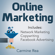 Carmine Rea - Online Marketing: This Book Includes: Network Marketing, Copywriting, Facebook Advertising (with Tips About Social Media Marketing, How to Create a Profitable Business) (Unabridged)