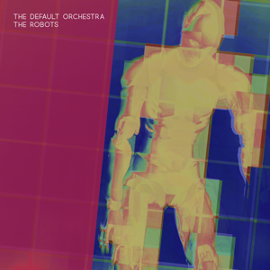 The Default Orchestra - The Robots
