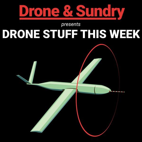 Drone Stuff This Week