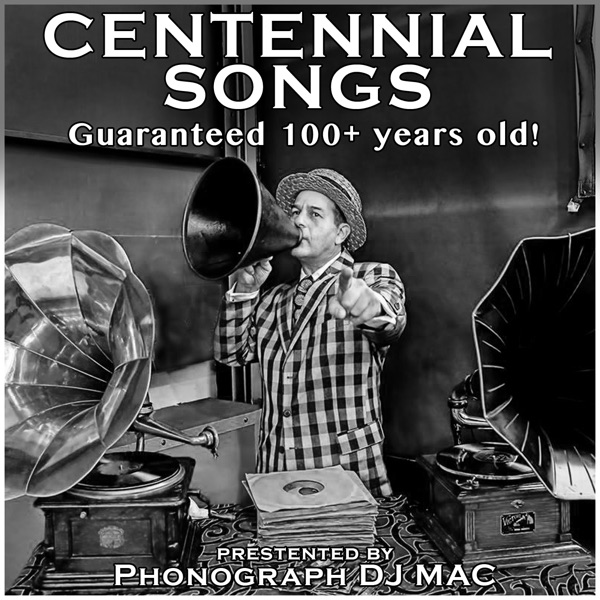Centennial Songs / The Antique Phonograph Music Program with MAC   WFMU