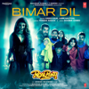 Bimar Dil From Pagalpanti - Asees Kaur, Jubin Nautiyal & Tanishk Bagchi mp3